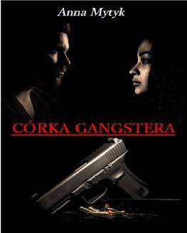 Chomikuj, ebook online Córka Gangstera. Anna Mytyk