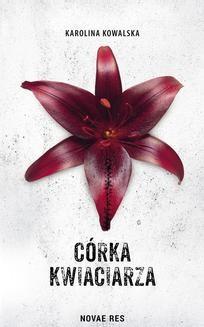 Chomikuj, ebook online Córka kwiaciarza. Kowalska Karolina