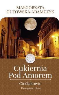 Ebook Cukiernia Pod Amorem. Cieślakowie pdf