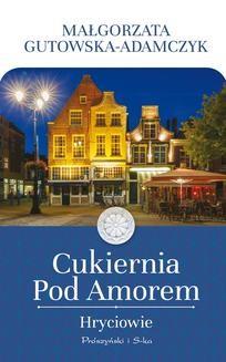 Ebook Cukiernia Pod Amorem. Hryciowie pdf