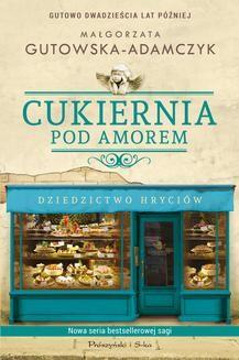 Ebook Cukiernia Pod Amorem.Dziedzictwo Hryciów pdf