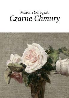Chomikuj, ebook online Czarne Chmury. Marcin Celegrat
