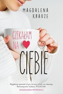 Chomikuj, ebook online Czekałam na ciebie. Magdalena Krauze