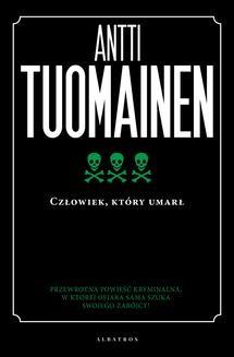Chomikuj, ebook online Człowiek, który umarł. Antti Tuomainen