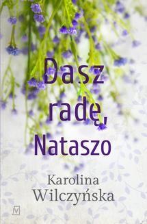Chomikuj, ebook online Dasz radę, Nataszo. Wilczyńska Karolina