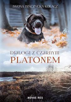 Chomikuj, ebook online Dialogi z czarnym Platonem. Iwona Bińczycka-Kołacz