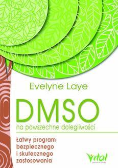 Chomikuj, ebook online DMSO na powszechne dolegliwości. Łatwy program bezpiecznego i skutecznego zastosowania. Ewelyne Laye