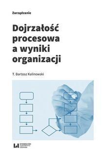 Chomikuj, ebook online Dojrzałość procesowa a wyniki organizacji. T. Bartosz Kalinowski