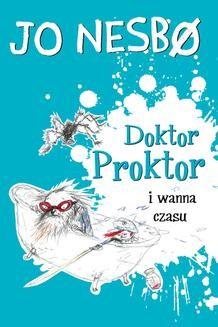 Chomikuj, pobierz ebook online Doktor Proktor 2: Doktor Proktor i wanna czasu. Jo Nesbø