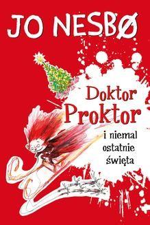 Chomikuj, ebook online Doktor Proktor 5: Doktor Proktor i niemal ostatnie święta. Jo Nesbø