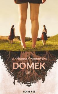 Chomikuj, ebook online Domek. Adrianna Szymańska