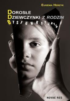 Chomikuj, ebook online Dorosłe dziewczynki z rodzin dysfunkcyjnych. Eugenia Herzyk