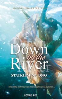 Chomikuj, ebook online Down by the river. Magdalena Brzezińska