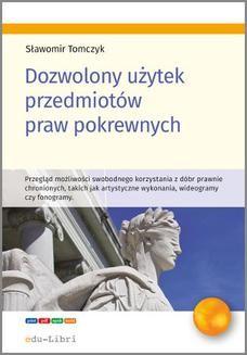 Chomikuj, pobierz ebook online Dozwolony użytek przedmiotów praw pokrewnych. Sławomir Tomczyk