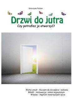 Chomikuj, ebook online Drzwi do jutra. Katarzyna Patalan
