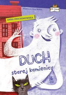 Chomikuj, pobierz ebook online Duch starej kamienicy. Anna Onichimowska