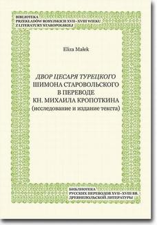 Chomikuj, ebook online Dvor cesarja tureckogo Shimona Starovol skogo v perevode kn. Mikhaila Kropotkina (issledovanie i izdanie teksta). Eliza Małek