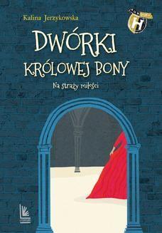 Chomikuj, ebook online Dwórki królowej Bony. Kalina Jerzykowska