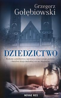 Chomikuj, pobierz ebook online Dziedzictwo. Grzegorz Gołębiowski