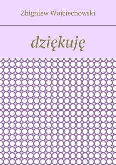 Chomikuj, ebook online Dziękuję. Zbigniew Wojciechowski