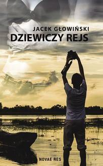 Chomikuj, ebook online Dziewiczy rejs. Jacek Głowiński