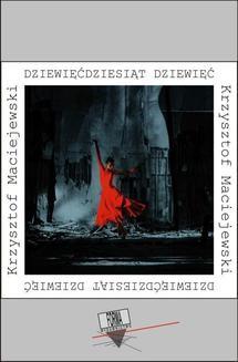 Chomikuj, ebook online Dziewięćdziesiąt dziewięć. Krzysztof Maciejewski