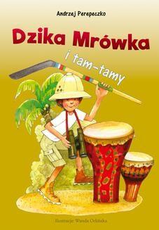 Chomikuj, ebook online Dzika mrówka i tam-tamy. Andrzej Perepeczko