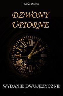 Chomikuj, ebook online Dzwony upiorne. WYDANIE DWUJĘZYCZNE polsko-angielskie. Charles Dickens