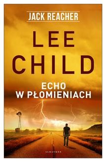 Chomikuj, ebook online Echo w płomieniach. Lee Child