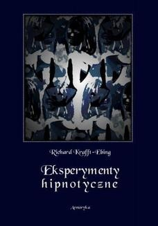 Chomikuj, ebook online Eksperymenty hipnotyczne. Richard von Krafft-Ebing