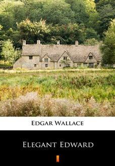 Chomikuj, ebook online Elegant Edward. Edgar Wallace