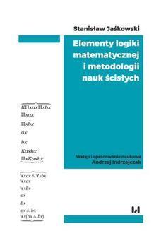 Chomikuj, ebook online Elementy logiki matematycznej i metodologii nauk ścisłych (skrypt z wykładów). Stanisław Jaśkowski