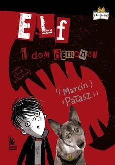 Chomikuj, ebook online Elf i dom demonów. Marcin Pałasz