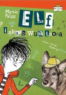 Chomikuj, ebook online Elf i skarb wuja Leona. Marcin Pałasz