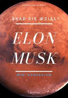Chomikuj, ebook online Elon Musk. Skąd się wziął?. Radosław Gawlik