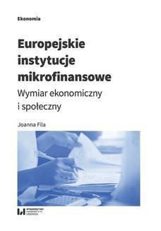 Chomikuj, ebook online Europejskie instytucje mikrofinansowe. Wymiar ekonomiczny i społeczny. Joanna Fila