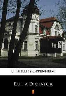 Chomikuj, ebook online Exit a Dictator. E. Phillips Oppenheim