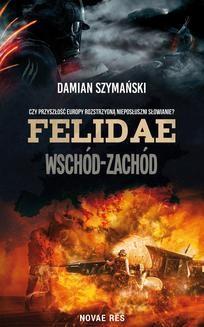 Chomikuj, ebook online Felidae. Wschód-Zachód. Damian Szymański