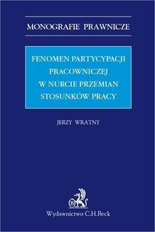 Chomikuj, ebook online Fenomen partycypacji pracowniczej w nurcie przemian stosunków pracy. Jerzy Wratny