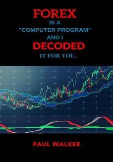Chomikuj, ebook online FOREX. DECODED. PAUL WALKER
