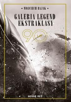 Chomikuj, ebook online Galeria legend ekstraklasy. Wojciech Bajak