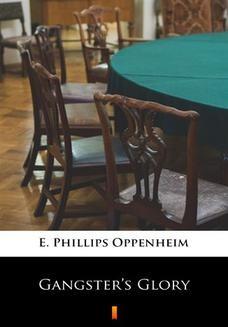Chomikuj, ebook online Gangsters Glory. E. Phillips Oppenheim