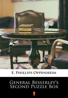 Chomikuj, pobierz ebook online General Besserleys Second Puzzle Box. E. Phillips Oppenheim