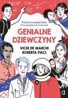 Chomikuj, ebook online Genialne dziewczyny. 15 historii niezwykłych kobiet, które przyczyniły się do rozwoju nauki. Vichi de March