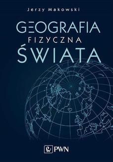 Chomikuj, ebook online Geografia fizyczna świata. Jerzy Markowski