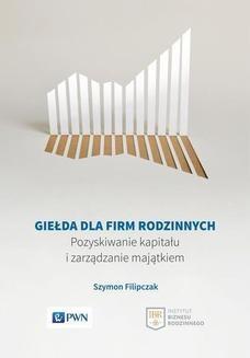 Chomikuj, ebook online Giełda dla firm rodzinnych. Szymon Filipczak