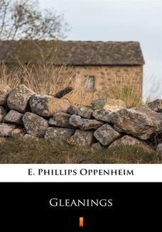 Chomikuj, ebook online Gleanings. E. Phillips Oppenheim