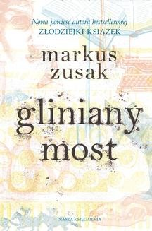 Chomikuj, ebook online Gliniany most. Markus Zusak