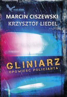 Chomikuj, ebook online Gliniarz. Opowieść policjanta. Marcin Ciszewski