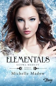 Ebook Głowa meduzy. Elementals. Tom 3 pdf